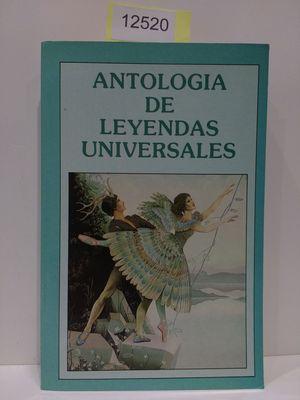 ANTOLOGÍA DE LEYENDAS UNIVERSALES