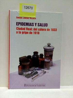 EPIDEMIAS Y SALUD. CIUDAD REAL: DEL CÓLERA DE 1833 A LA GRIPE DE 1918