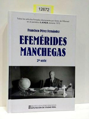 EFEMÉRIDES MANCHEGAS (2ª SERIE). TODOS LOS ARTÍCULOS FIRMADOS DIARIAMENTE POR ANTÓN DE VILLARREAL EN EL PERIÓDICO LANZA DURANTE 1975.