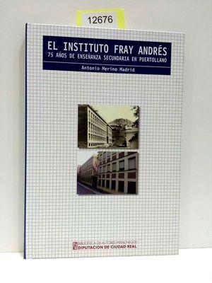 EL INSTITUTO FRAY ANDRÉS. 75 AÑOS DE ENSEÑANZA SECUNDARIA EN PUERTOLLANO