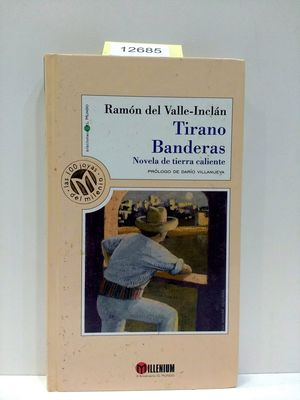 TIRANO BANDERAS. COLECCIÓN MILLENIUM. BIBLIOTECA EL MUNDO, NÚMERO 32