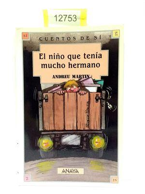 EL NIÑO QUE TENÍA MUCHO HERMANO. (COLECCIÓN