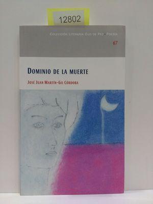 DOMINIO DE LA MUERTE. NÚMERO 67. COLECCIÓN LITERARIA OJO DE PEZ. POESÍA
