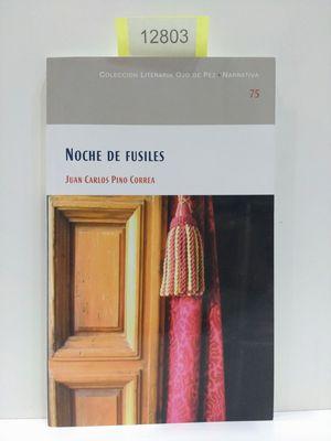 NOCHE DE FUSILES. NÚMERO 75. COLECCIÓN LITERARIA OJO DE PEZ. NARRATIVA.
