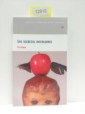 LAS SECRETAS INTENCIONES. NÚMERO 68. COLECCIÓN LITERARIA OJO DE PEZ. NARRATIVA