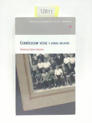 CURRÍCULUM VITAE Y OTROS RELATOS. NÚMERO 66. COLECCIÓN LITERARIA OJO DE PEZ. NARRATIVA