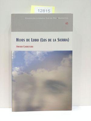 HIJOS DE LOBO (LOS DE LA SIERRA). COLECCIÓN LITERARIA OJO DE PEZ. NARRATIVA. NÚMERO 65