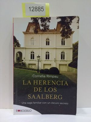 LA HERENCIA DE LOS SAALBERG. UNA SAGA FAMILIAR CON UN OSCURO SECRETO.