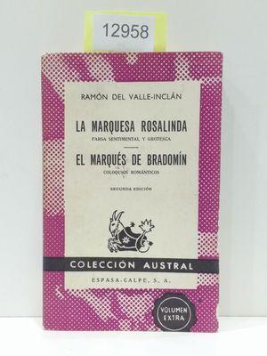 LA MARQUESA ROSALINDA (FARSA SENTIMENTAL Y GROTESCA) / EL MARQUÉS DE BRADOMÍN (COLÓQUIOS ROMÁNTICOS). COLECCIÓN AUSTRAL.