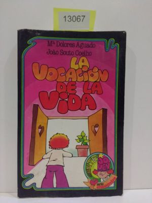 LA VOCACIÓN DE LA VIDA.
