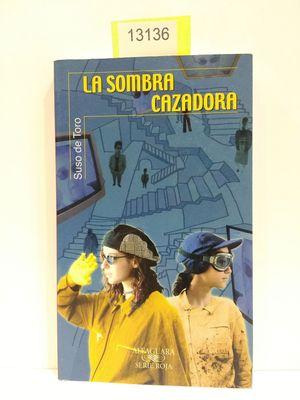 LA SOMBRA CAZADORA (ALFAGUARA, SERIE ROJA)