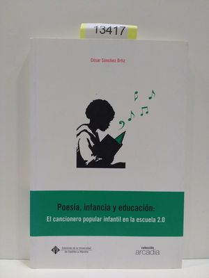 POESÍA, INFANCIA Y EDUCACIÓN: EL CANCIONERIO POPULAR INFANTIL EN LA ESCUELA 2.0