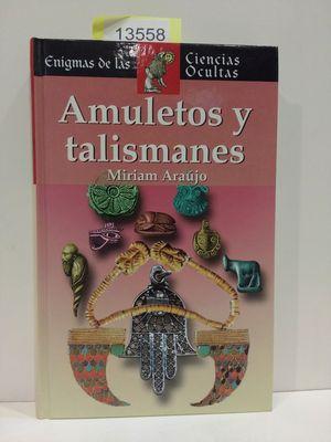 AMULETOS Y TALISMANES (COLECCIÓN ENIGMAS DE LAS CIENCIAS OCULTAS)