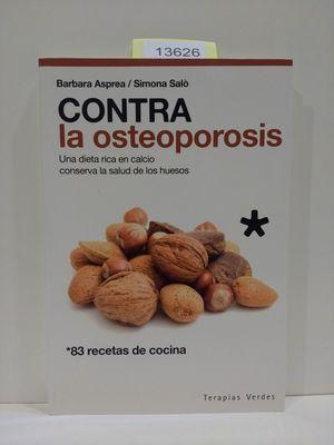 CONTRA LA OSTEOPOROSIS. UNA DIETA RICA EN CALCIO CONSERVA LA SALUD DE LOS HUESOS