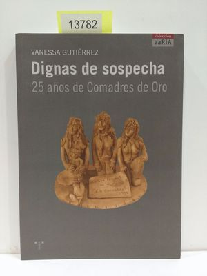 DIGNAS DE SOSPECHA. 25 AÑOS DE COMADRES DE ORO. (CON SU COMPRA COLABORA CON LA ONG  'AMISTAD')