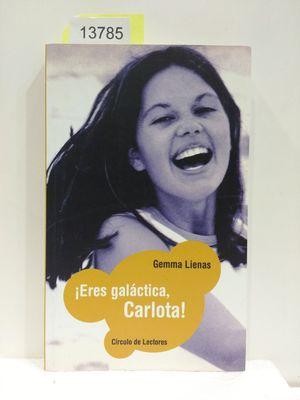 ¡ERES GALÁCTICA, CARLOTA! (CON SU COMPRA COLABORA CON LA ONG  'AMISTAD')