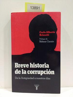 BREVE HISTORIA DE LA CORRUPCIÓN. DE LA ANTIGÜEDAD A NUESTROS DÍAS.