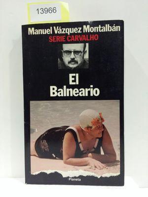EL BALNEARIO. SERIE CARVALHO, NÚMERO 13. (CON SU COMPRA COLABORA CON LA ONG  'STOP DESAHUCIOS')