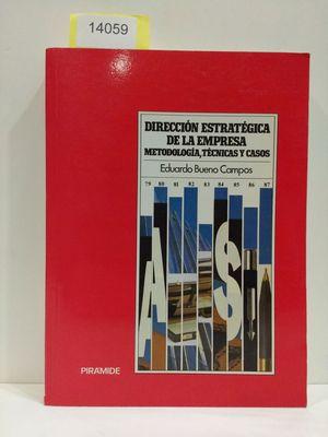 DIRECCIÓN ESTRATÉGICA DE LA EMPRESA. METODOLOGÍA, TÉCNICAS Y CASOS