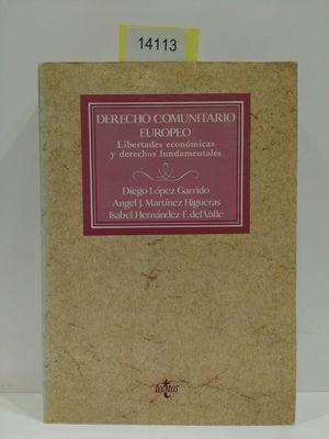DERECHO COMUNITARIO EUROPEO. LIBERTADES ECONÓMICAS Y DERECHOS FUNDAMENTALES.