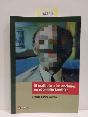 EL MALTRATO A LOS ANCIANOS EN EL ÁMBITO FAMILIAR