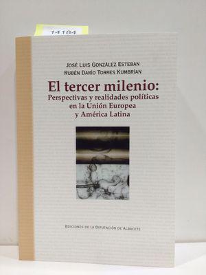 EL TERCER MILENIO: PERSPECTIVAS Y REALIDADES POLÍTICAS EN LA UNIÓN EUROPEA Y AMÉRICA LATINA