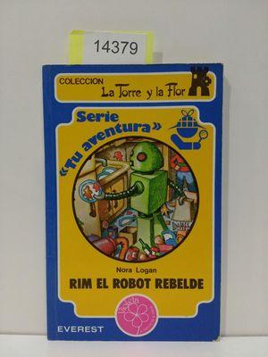 RIM, EL ROBOT REBELDE