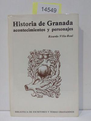 HISTORIA DE GRANADA. ACONTECIMIENTOS Y PERSONAJES