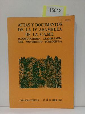ACTAS Y DOCUMENTOS DE LA CUARTA ASAMBLEA DE LA C. A. M. E.