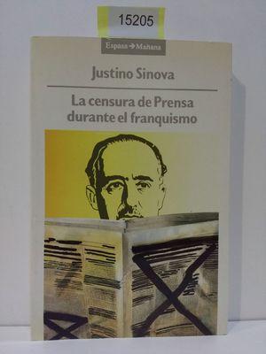LA CENSURA DE LA PRENSA DURANTE EL FRANQUISMO (1936-1951)