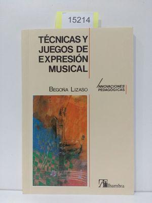 TÉCNICAS Y JUEGOS DE EXPRESIÓN MUSICAL