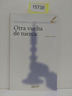 OBRAS MAESTRAS DE LA LITERATURA UNIVERSAL: OTRA VUELTA DE TUERCA