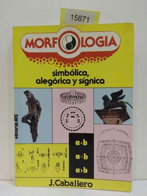 MORFOLOGÍA SIMBÓLICA, SÍGNICA Y ALEGÓRICA