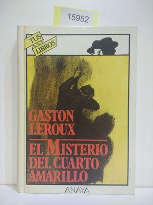 EL MISTERIO DEL CUARTO AMARILLO. COLECCIÓN TUS LIBROS.