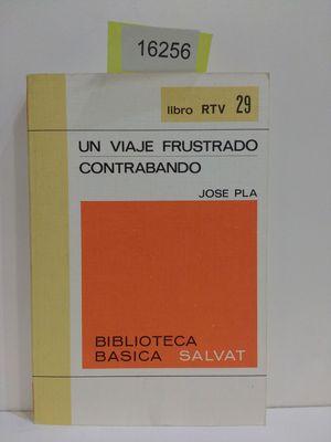 UN VIAJE FRUSTRADO/CONTRABANDO