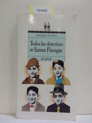 TODOS LOS DETECTIVES SE LLAMAN FLANAGAN (CON TU COMPRA COLABORAS CON LA ONG