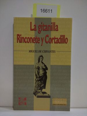 LA GITANILLA ; RINCONETE Y CORTADILLO