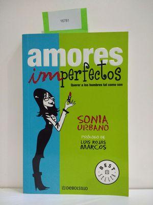 AMORES IMPERFECTOS  (CON TU COMPRA COLABORAS CON LA ONG
