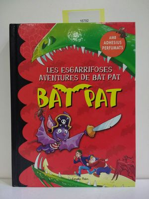LES ESGARRIFOSES AVENTURES DE BAT PAT (CON TU COMPRA COLABORAS CON LA ONG