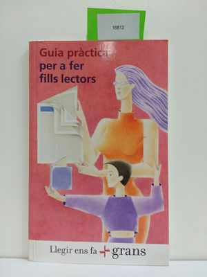 GUIA PRÀCTICA PER A FER FILLS LECTORS (CON TU COMPRA COLABORAS CON LA ONG