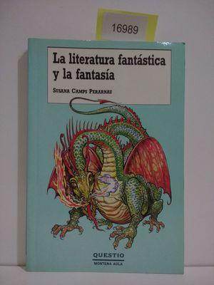 LITERATURA FANTÁSTICA Y LA FANTASÍA, LA