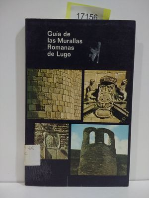GUIA DE LAS MURALLAS ROMANAS DE LUGO