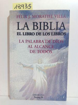 LA BIBLIA. EL LIBRO DE LOS LIBROS.