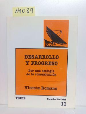 DESARROLLO Y PROGRESO POR UNA ECOLOGÍA DE LA COMUNICACIÓN