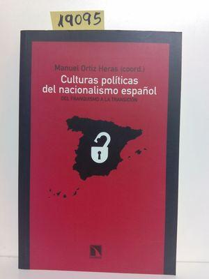 CULTURAS POLÍTICAS DEL NACIONALISMO ESPAÑOL.