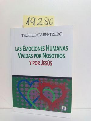 EMOCIONES HUMANAS VIVIDAS POR NOSOTROS Y POR JESUS, LAS