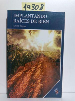 IMPLANTANDO RAÍCES DE BIEN