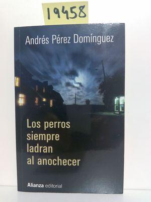 LOS PERROS SIEMPRE LADRAN AL ANOCHECER