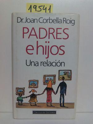 PADRES E HIJOS : UNA RELACIÓN