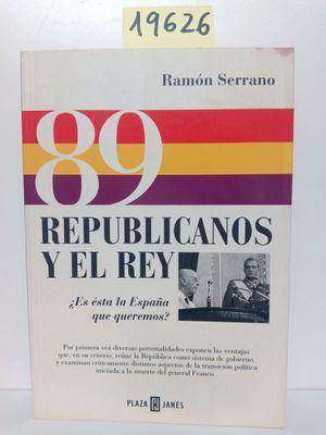 89 REPUBLICANOS Y EL REY